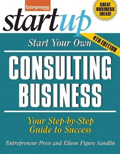 - Start Your Own Consulting Business: Your Step-By-Step Guide to Success (StartUp Series)