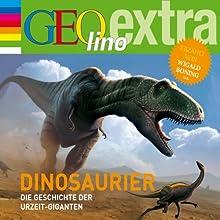 Dinosaurier. Die Geschichte der Urzeit-Giganten (GEolino extra Hör-Bibliothek) Hörbuch von Martin Nusch Gesprochen von: Wigald Boning