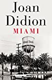 An astonishing account of Cuban exiles, CIA informants, and cocaine traffickers in Florida by the New York Times–bestselling author of South and West. In Miami, the National Book Award–winning author of The Year of Magical Thinking loo...