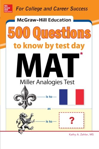 McGraw-Hill Education 500 MAT Questions to Know by Test Day (Mcgraw-hill Education 500 Questions)