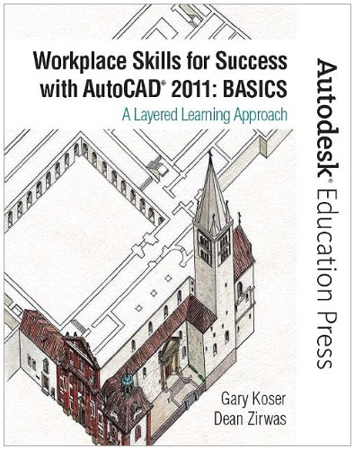 Workplace Skills for Success with AutoCAD 2011: Basics (Autodesk Education Press)