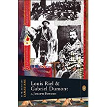 Extraordinary Canadians: Louis Riel and Gabriel Dumont: A Penguin Lives Biography
