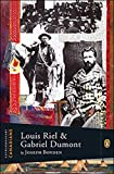 Extraordinary Canadians Louis Riel and Gabriel Dumont: A Penguin Lives Biography