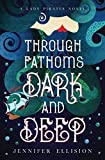 Download Through Fathoms Dark and Deep: A YA Pirates Adventure Novel (Lady Pirates) in PDF ePUB Free Online