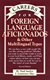 Careers for Foreign Language Aficionados and Other Multilingual Types, Seelye, H. Ned and Day, J. Laurence, 0658010662