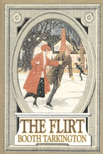 The Flirt by Booth Tarkington, Fiction, Political, Literary, Classics Booth Tarkington