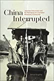 China Interrupted: Japanese Internment and the