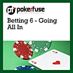 Betting 6 - Going All In |  Pokerfuse