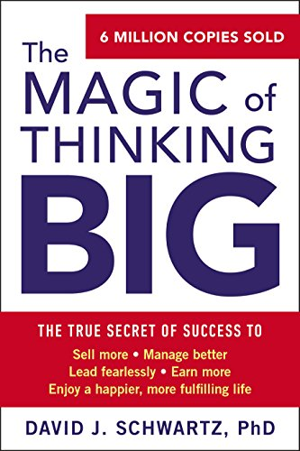The Magic of Thinking Big by [Schwartz, David J]