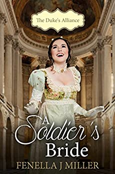 The Duke's Alliance: A Soldier's Bride by [Miller, Fenella J]