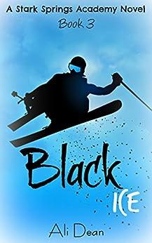Black Ice (Stark Springs Academy Book 3) by [Dean, Ali]
