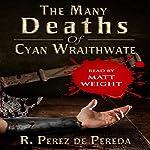 The Many Deaths of Cyan Wraithwate | R. Perez de Pereda