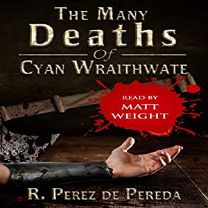 The Many Deaths of Cyan Wraithwate Audiobook