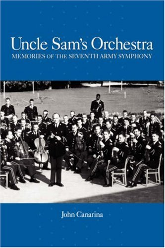Uncle Sam's Orchestra: Memories of the Seventh Army Symphony