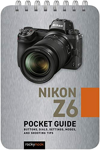 Price comparison product image Nikon Z6: Pocket Guide: Buttons,  Dials,  Settings,  Modes,  and Shooting Tips