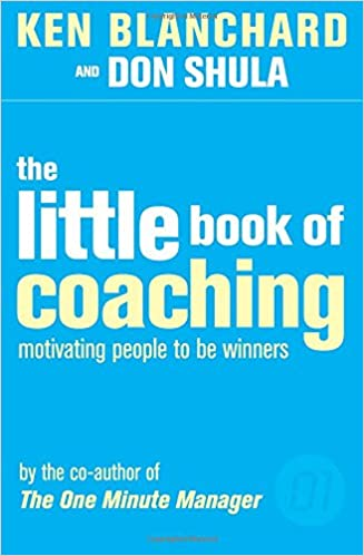 The Little Book of Coaching (The One Minute Manager)