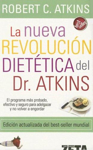 La Nueva Revolucion Dietetica Del Dr. Atkons/ Dr. Atkin's New Diet Revolution (Spanish Edition)