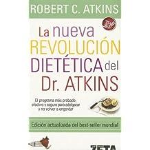 La Nueva Revolucion Dietetica = Dr. Atkin's New Diet Revolution