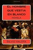 El Hombre Que Vestia en Blanco, Silvio Valota, 1495254429