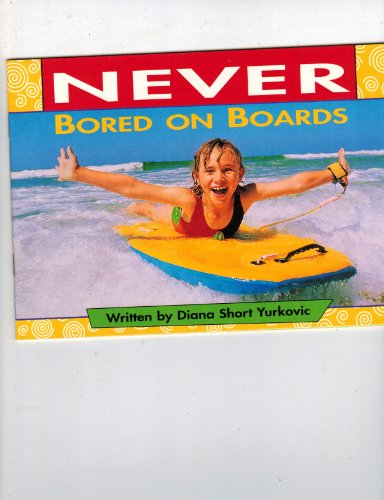 SAT 6a Never Bored on Boardsis (Literacy 2000)
