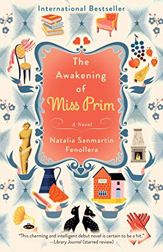 The Awakening of Miss Prim: A Novel by Natalia Sanmart n Fenollera