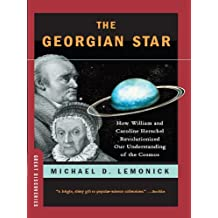 The Georgian Star: How William and Caroline Herschel Revolutionized Our Understanding of the Cosmos (Great Discoveries)