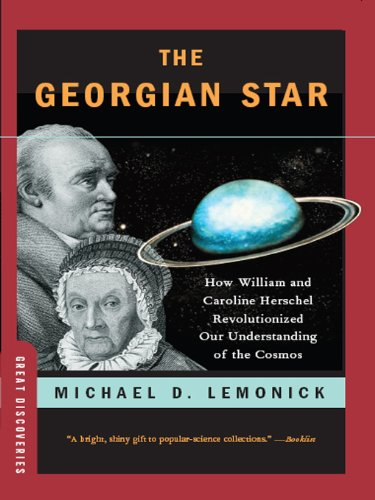The Georgian Star: How William and Caroline Herschel Revolutionized Our Understanding of the Cosmos (Great Discoveries) cover