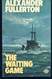 The Waiting Game, Alexander Fullerton, 0583117589