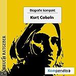 Kurt Cobain (Biografie kompakt) | Robert Sasse,Yannick Esters