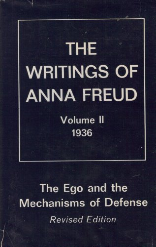 The Writings of Anna Freud, Volume II, 1936: The Ego and the Mechanisms of Defense
