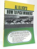 Al Illich's How to Pick Winners, Albert G. Illich, 0668024720