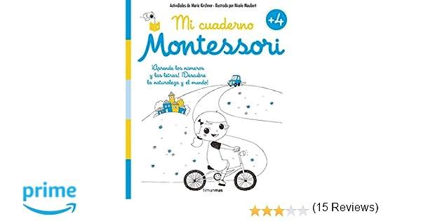 Mi cuaderno Montessori +4: Amazon.es: Marie Kirchner, Nicole Maubert, Albert Vitó i Godina: Libros