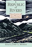 A Republic of Rivers, , 0195076052