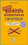 Additifs alimentaires Danger : Le guide indispensable pour ne plus vous empoisonner