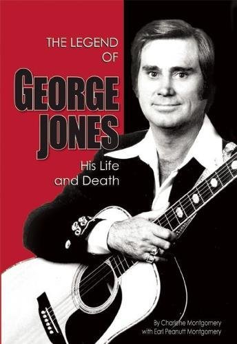 Download The Legend of George Jones: His Life and Death PDF