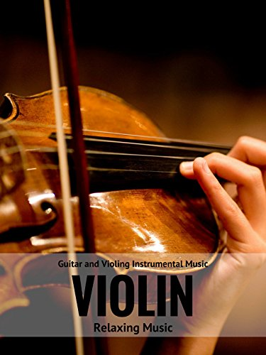 Violin Relaxing Music - Guitar and Violin Instrumental Music