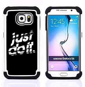 """Samsung Galaxy S6 / SM-G920 - 3 en 1 impreso colorido de Altas Prestaciones PC Funda chaqueta Negro cubierta gel silicona suave (Simplemente hazlo"""")"""