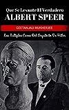 Que Se Levante El Verdadero Albert Speer: Las Múltiples Caras Del Arquitecto De Hitler (Spanish Edition)