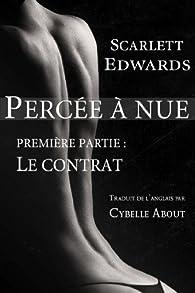 Percée à nue, tome 1 : Le contrat par Scarlett Edwards