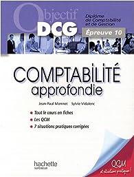 Objectif Dcg Comptabilite Approfondie par Jean-Paul Monnot