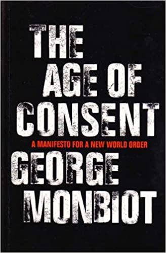 aa38684504fe The Age of Consent: a Manifesto for a New World Order: George ...