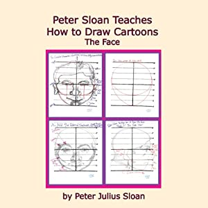 Peter Sloan Teaches How to Draw Cartoons Audiobook