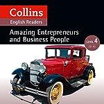 Amazing Entrepreneurs & Business People: B2 (Collins Amazing People ELT Readers) | Katerina Mestheneou - adaptor,Fiona MacKenzie -editor
