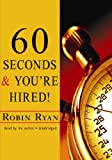 60 Seconds and You're Hired! (Completely Revised and Updated)(Library Edition)