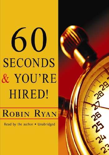 60 Seconds and You're Hired! (Completely Revised and Updated)(Library Edition) by Brand: Blackstone Audio, Inc.