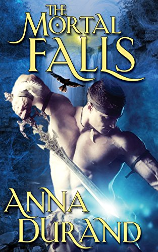 The Mortal Falls (Undercover Elementals Book 1) by [Durand, Anna]