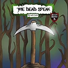 The Dead Speak: Adventure Stories for Kids Audiobook by Jeff Child Narrated by John H Fehskens