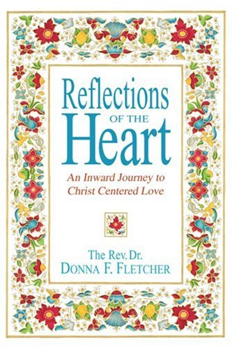 Read Online Reflections of the Heart: An Inward Journey to Christ Centered Love ebook