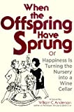When the Offspring Have Sprung, William C. Anderson, 0517533014