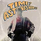 Time? Astonishing! [Explicit]